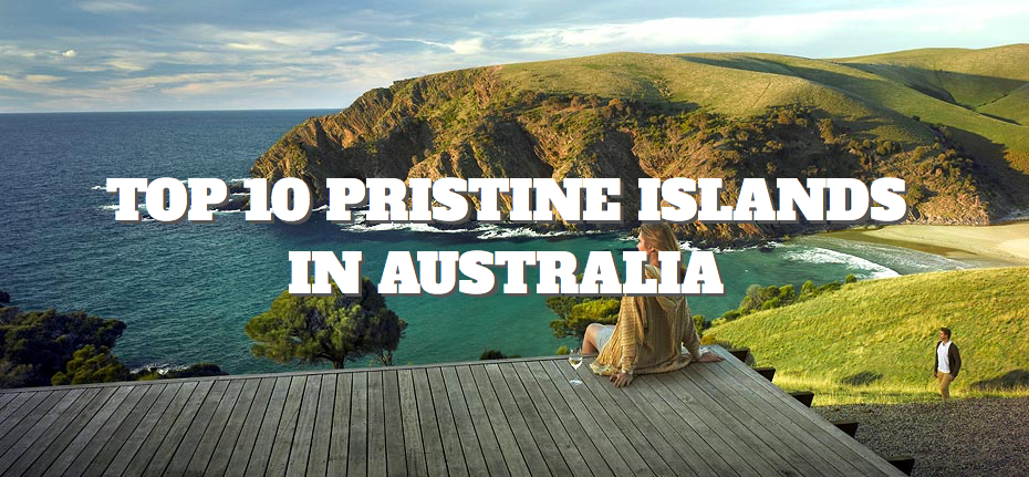 Top 10 Pristine Islands in Australia