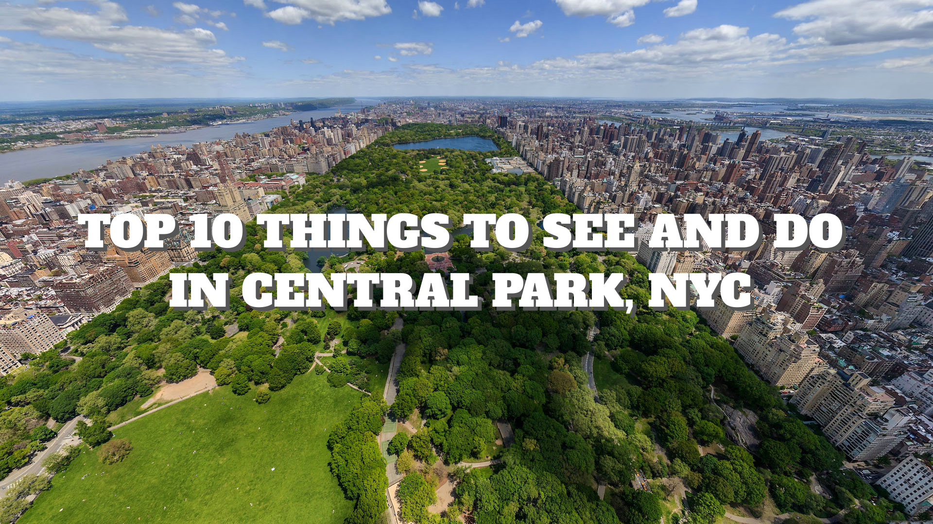 top 10 things to see and do in central park nyc places