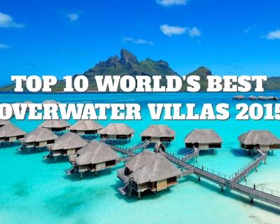 Top 10 World's Best Overwater Villas 2015