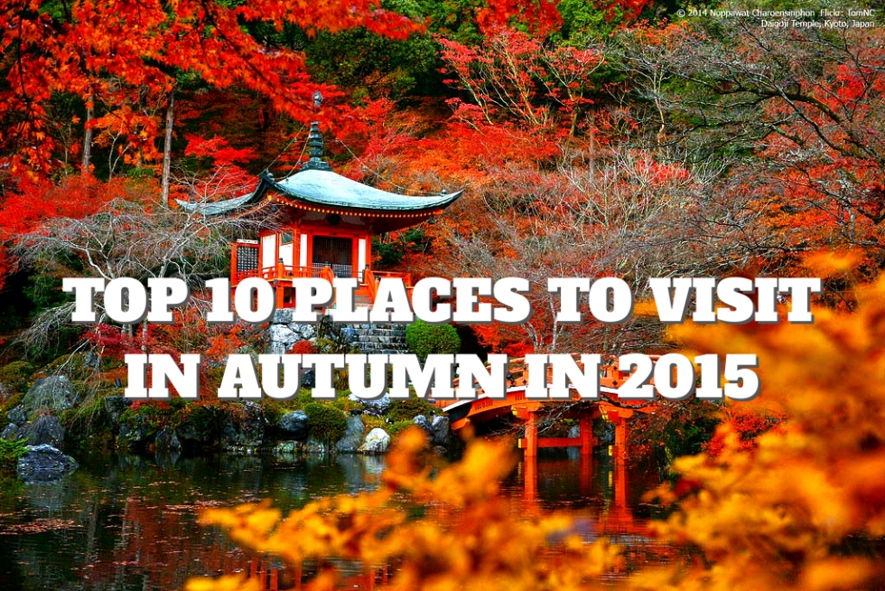 Top 10 Places to Visit in Autumn in 2015