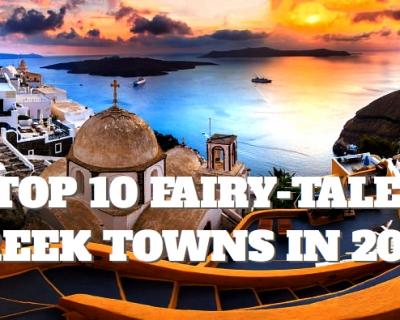 Top 10 Fairy-Tale Greek Towns in 2015