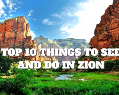 Top 10 Things to See and Do in Zion
