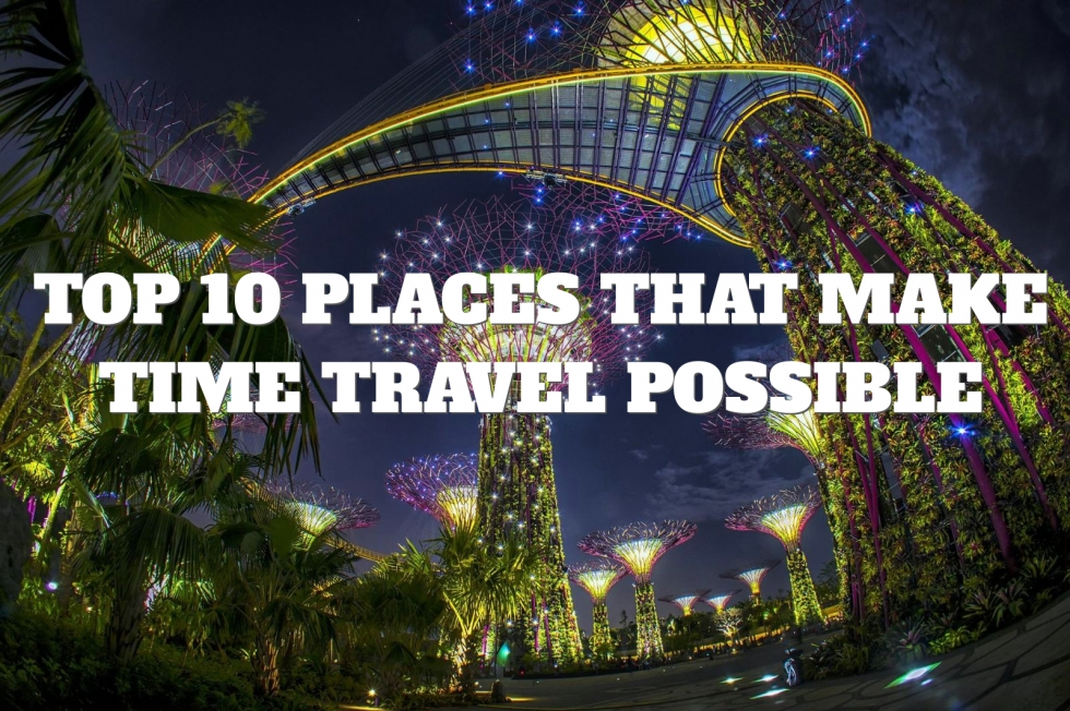 Top 10 Places That Make Time Travel Possible | Places To See In ...