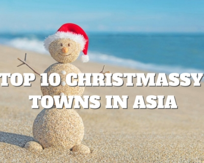 Top 10 Christmassy Towns in Asia