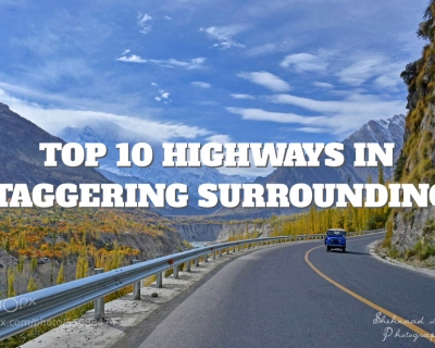 Top 10 Highways in Staggering Surroundings