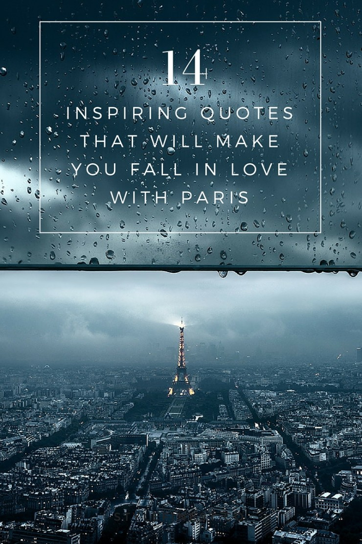 14 Inspiring Quotes That Will Make You Fall In Love With Paris ""